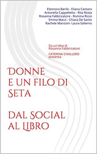 Donne e un filo di Seta: dal Social al Libro